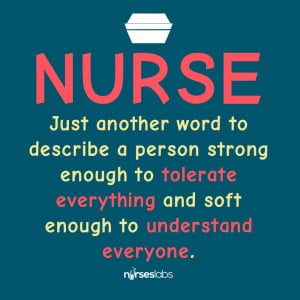 Nurse — Just another word to describe a person strong enough to ...