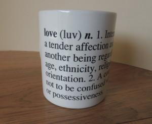Funny Sayings Love Mug. Definition of Love Cup