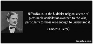 NIRVANA, n. In the Buddhist religion, a state of pleasurable ...