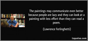 The paintings may communicate even better because people are lazy and ...