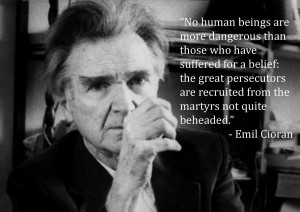 ... Emil Cioran motivational inspirational love life quotes sayings poems