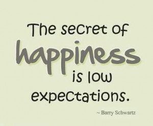 ... quote of the day by barry schwartz # quotes # happiness # expectations