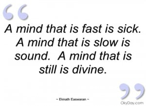 mind that is fast is sick