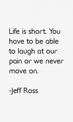 Jeff Ross Quotes & Sayings
