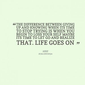 Quotes Picture: the difference between giving up and knowing when its ...