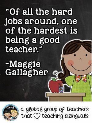 ... around, one of the hardest is being a good teacher. -Maggie Gallagher