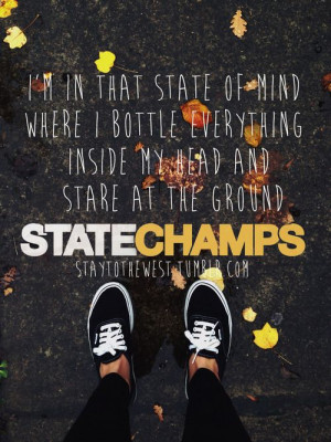 staytothewest: State Champs - Mind Bottled. My photo, edit, and feet.