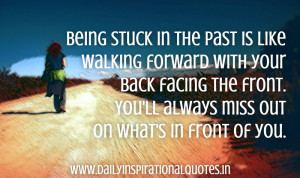 ... ll Always Miss Out on What's In Front of You ~ Inspirational Quote