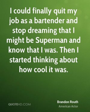could finally quit my job as a bartender and stop dreaming that I ...