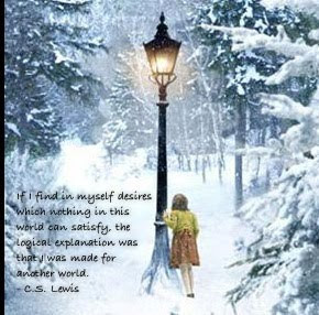another Narnia pic and quote by the amazing C.S. Lewis. Very inspiring ...