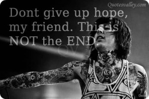 Don't Give Up Hope, My Friend. This Is Not The End