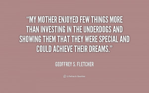 quote Geoffrey S Fletcher my mother enjoyed few things more than