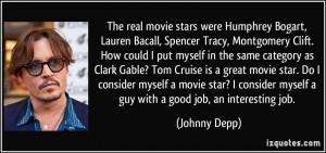 real movie stars were Humphrey Bogart, Lauren Bacall, Spencer Tracy ...