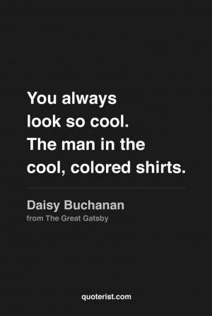 ... Daisy Buchanan from The Great Gatsby. #thegreatgatsby. #moviequotes #