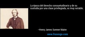 una clase privilegiada es muy notable Henry James Sumner Maine