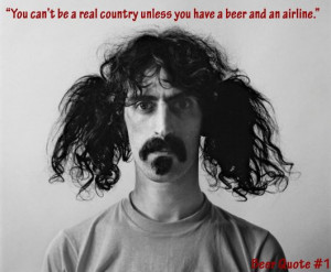 Frank Zappa Beer Quotes. QuotesGram