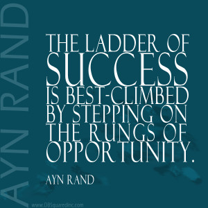 ... of success is best-climbed by stepping on the rungs of opportunity