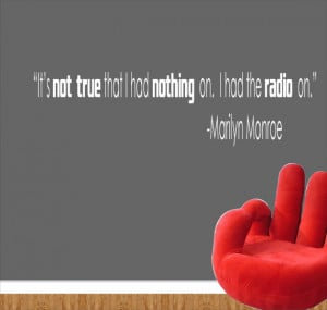Marilyn Monroe Radio Quote Wall Vinyl Decal - Wall Sticker - Its not ...