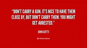 John Gotti Quotes .org/quote/john-gotti/dont