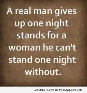 real-man-gives-up-one-night-stands-quotes-saying-pic-images-quotes ...
