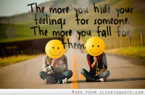 about hiding your feelings for someone feeling quotes feeling quote