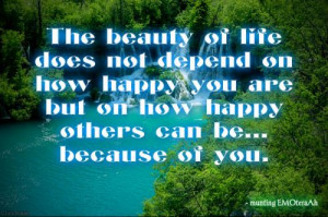 ... depend on how happy you are but on how happy others can be...because