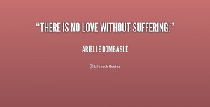 quote-Arielle-Dombasle-there-is-no-love-without-suffering-155929_1.png