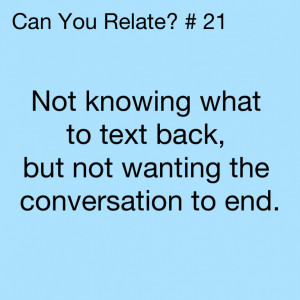 About Love Quotes And Pictures: Not Knowing What To Text Back But Not ...