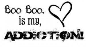 boo boo is my addiction