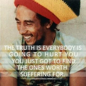 Life quotes sayings wise truth bob marley