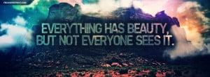 Everything Has Beauty Not Everyone Sees It Quote Picture