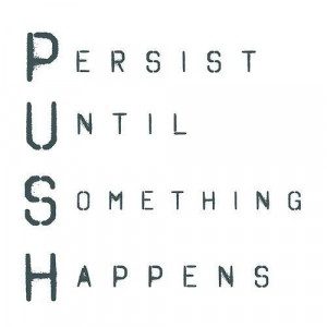 Your most valuable asset can be your willingness to persist longer ...