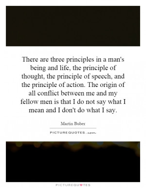 There are three principles in a man's being and life, the principle of ...