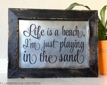 ... With Quotes Life Is A Beach I'm Just Playing In The Sand Song Lyrics