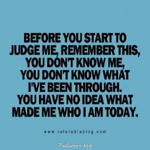 Before you start to judge me...