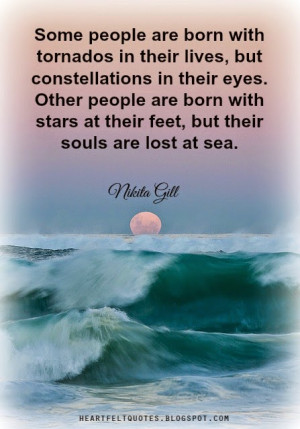 Some people are born with tornados in their lives, but constellations ...