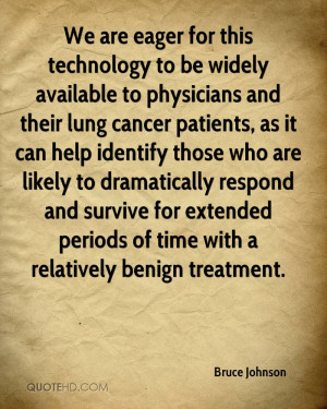 We are eager for this technology to be widely available to physicians
