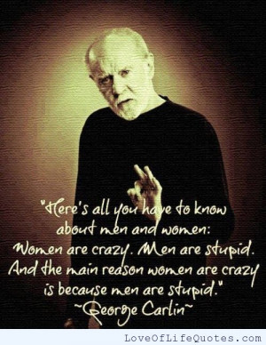 George Carlin quote on men being stupid and women being crazy