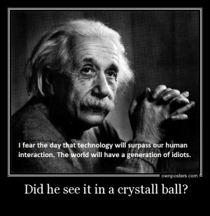 Day that Albert Einstein Technology Quotes Idiots einstein was an ...