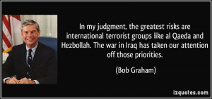 , the greatest risks are international terrorist groups like al Qaeda ...