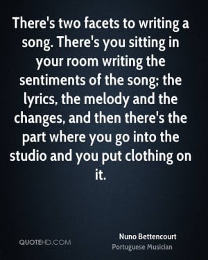 There's two facets to writing a song. There's you sitting in your room ...