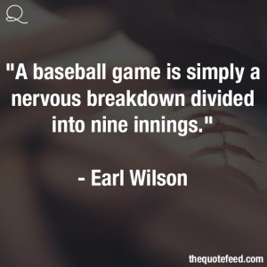 Earl-Wilson-Quote-A-Baseball-Game