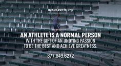 An athlete is a normal person with the gift of an undying passion to ...