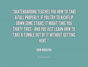 quote-Bam-Margera-skateboarding-teaches-you-how-to-take-a-201248.png