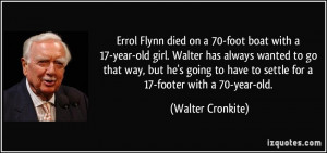 Errol Flynn died on a 70-foot boat with a 17-year-old girl. Walter has ...