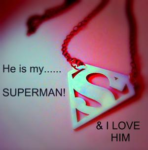 He Is My Superman