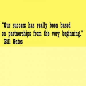 Success on partnership bill gates quotes