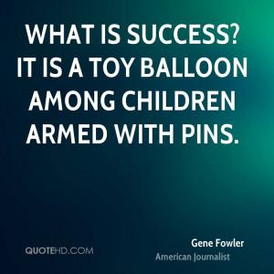Gene Fowler Success Quotes