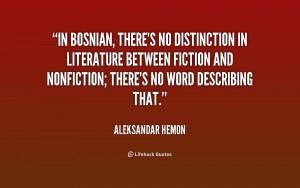 quote-Aleksandar-Hemon-in-bosnian-theres-no-distinction-in-literature ...