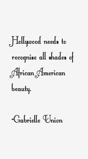 Gabrielle Union Quotes amp Sayings